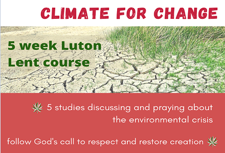 You're invited to a 5-week Lent course exploring issues around climate change, Christianity, and global justice